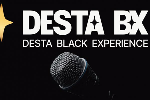 DESTA BX FOCUSES ON BLACK EMPOWERMENT